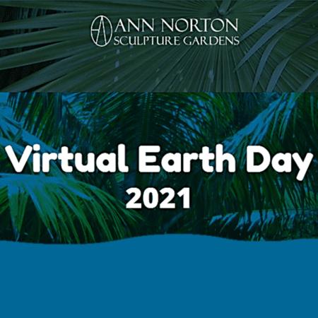 Ann Norton Sculpture Gardens Virtual Earth Day 2021